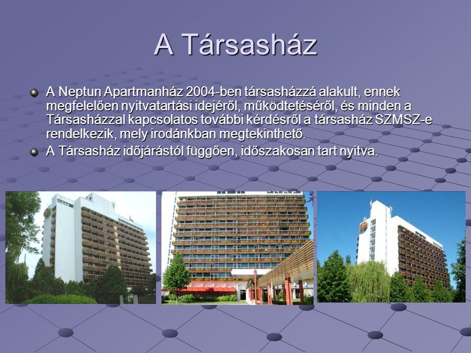 A Társasház A Neptun Apartmanház 2004-ben társasházzá alakult, ennek megfelelően nyitvatartási idejéről, működtetéséről, és minden a Társasházzal kapc