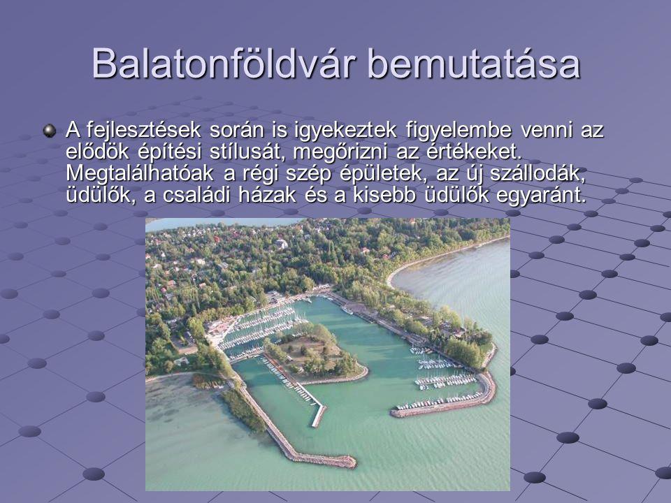 Balatonföldvár bemutatása A fejlesztések során is igyekeztek figyelembe venni az elődök építési stílusát, megőrizni az értékeket. Megtalálhatóak a rég