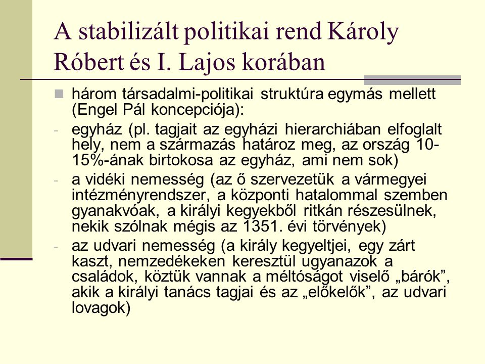 A stabilizált politikai rend Károly Róbert és I.