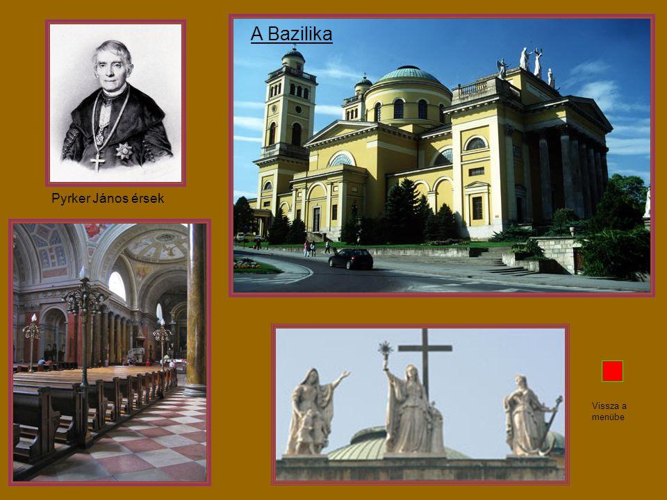 Pyrker János érsek A Bazilika Vissza a menübe