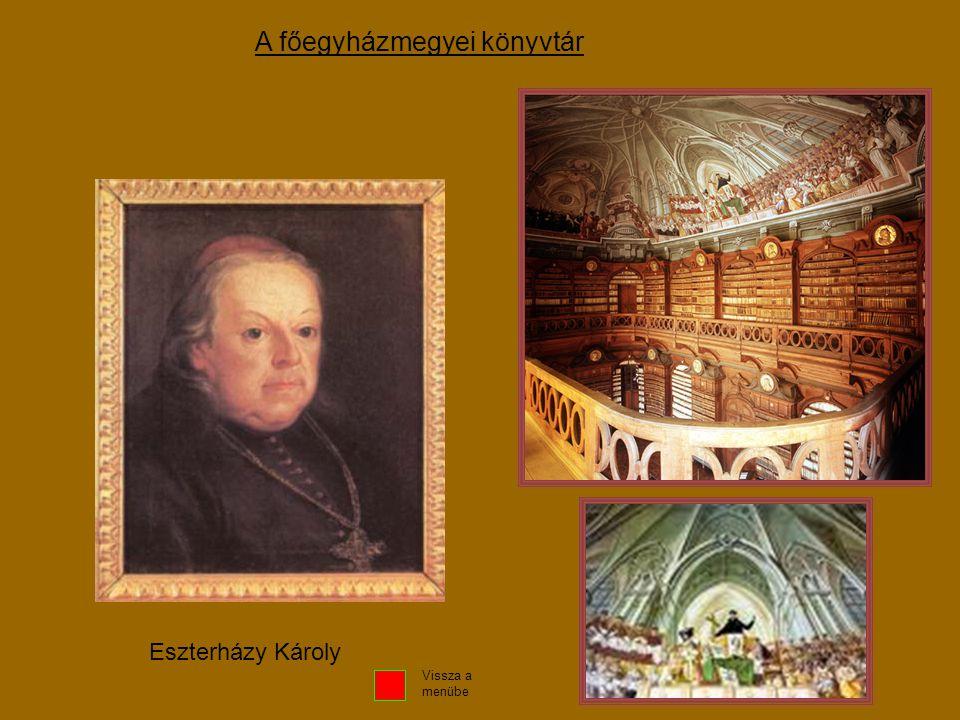 A főegyházmegyei könyvtár Eszterházy Károly Vissza a menübe