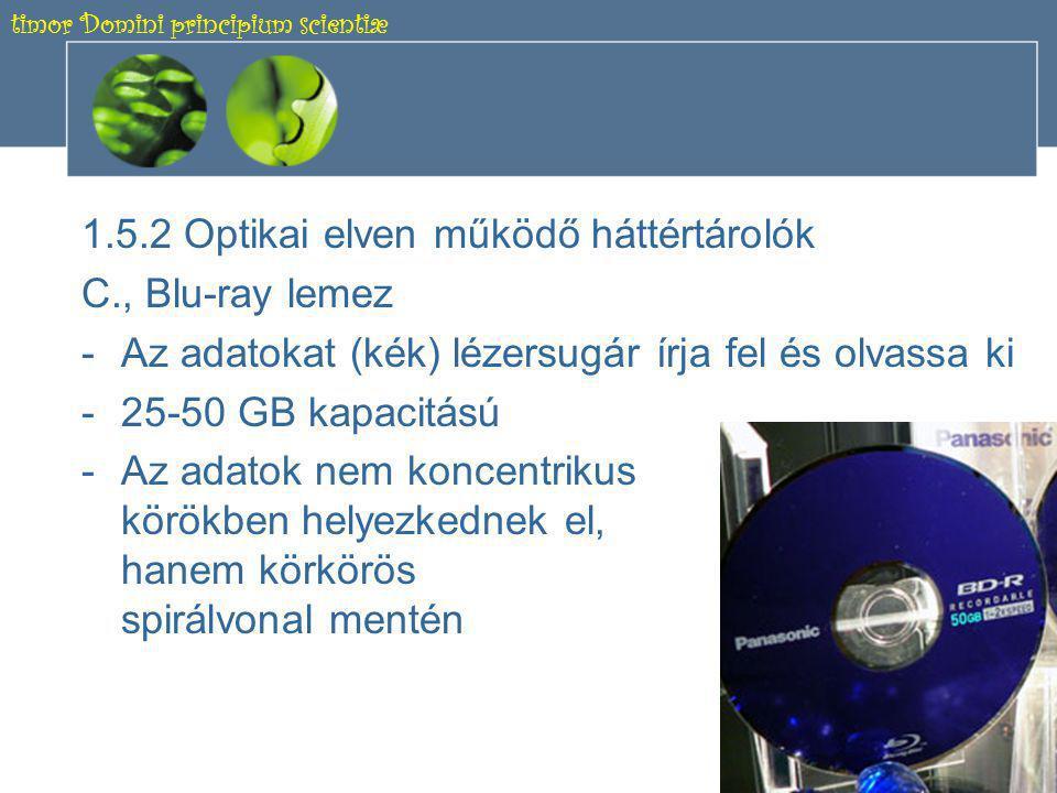 timor Domini principium scientiæ 15 ÉRDEKESSÉG •A DVD-n és CD-n is kis mélyedések (pit) őrzik az információt.