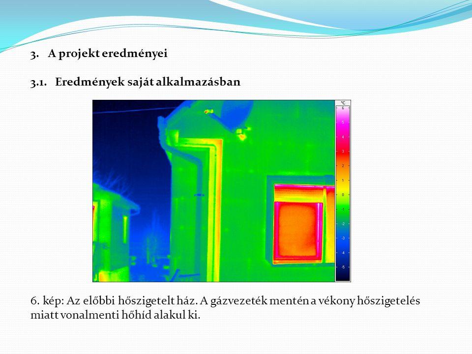 3.A projekt eredményei 3.1. Eredmények saját alkalmazásban 6. kép: Az előbbi hőszigetelt ház. A gázvezeték mentén a vékony hőszigetelés miatt vonalmen
