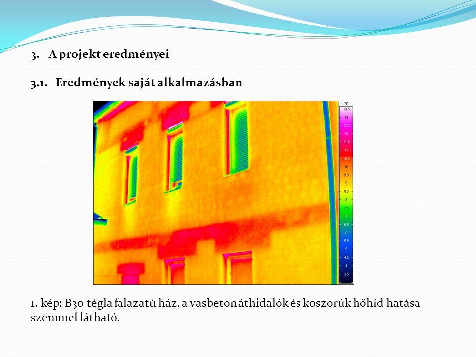 3.A projekt eredményei 3.1. Eredmények saját alkalmazásban 1. kép: B30 tégla falazatú ház, a vasbeton áthidalók és koszorúk hőhíd hatása szemmel látha