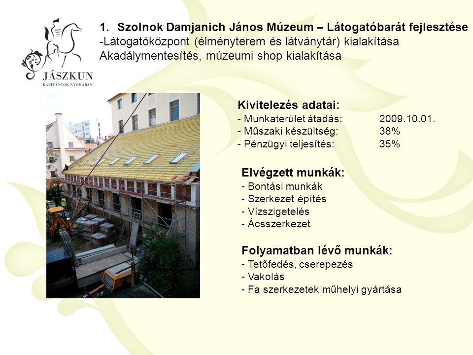 1.Szolnok Damjanich János Múzeum – Látogatóbarát fejlesztése -Látogatóközpont (élményterem és látványtár) kialakítása Akadálymentesítés, múzeumi shop