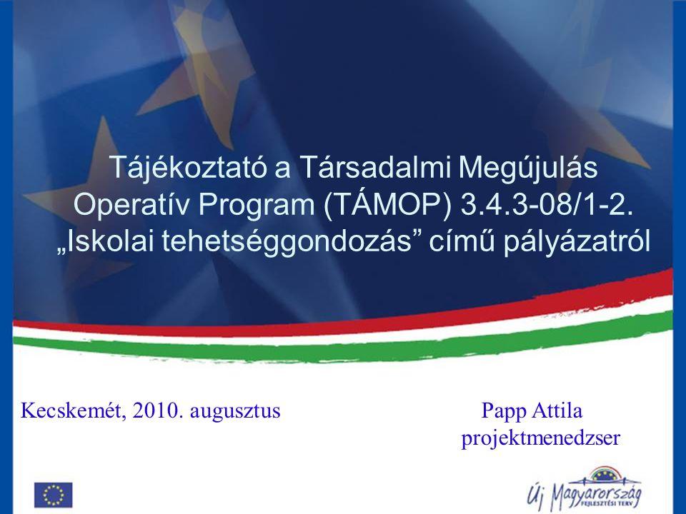 Tájékoztató a Társadalmi Megújulás Operatív Program (TÁMOP) 3.4.3-08/1-2.