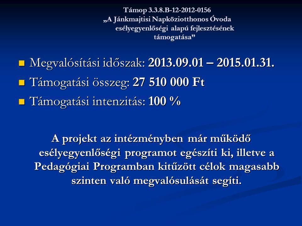 """Támop 3.3.8.B-12-2012-0156 """"A Jánkmajtisi Napköziotthonos Óvoda esélyegyenlőségi alapú fejlesztésének támogatása""""  Megvalósítási időszak: 2013.09.01"""