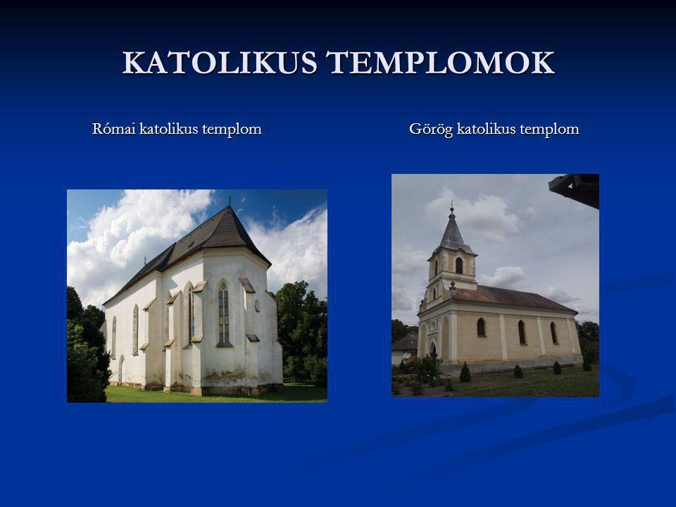 KATOLIKUS TEMPLOMOK Római katolikus templom Görög katolikus templom Római katolikus templom Görög katolikus templom