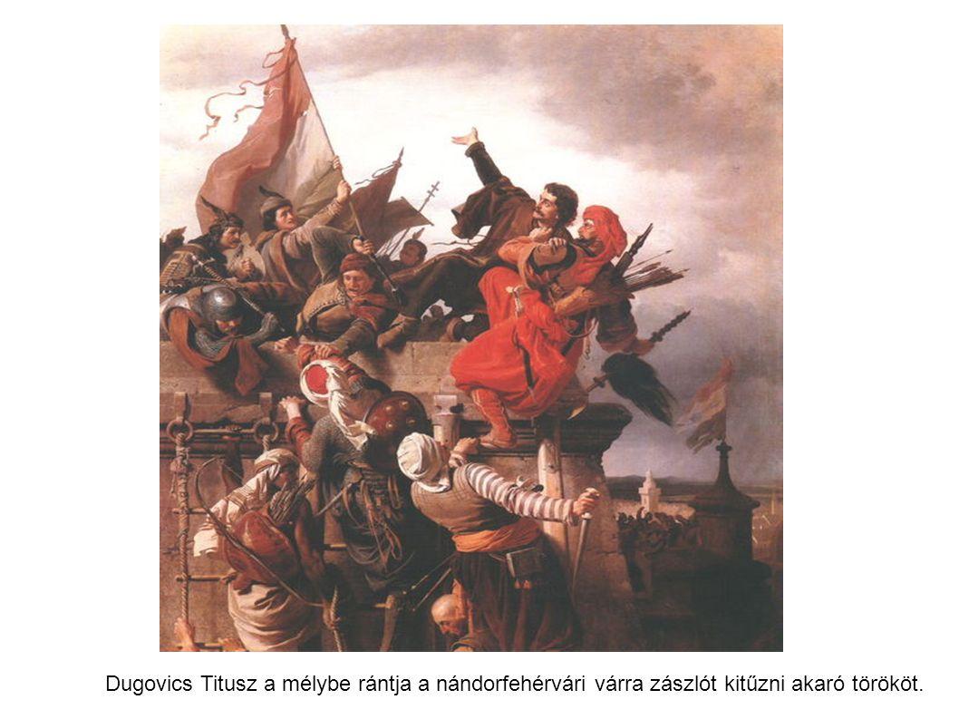 Dugovics Titusz a mélybe rántja a nándorfehérvári várra zászlót kitűzni akaró törököt.