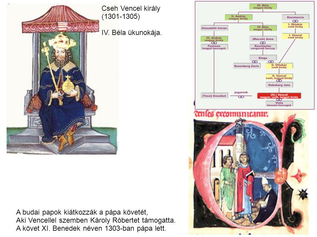 A budai papok kiátkozzák a pápa követét, Aki Vencellel szemben Károly Róbertet támogatta. A követ XI. Benedek néven 1303-ban pápa lett. Cseh Vencel ki