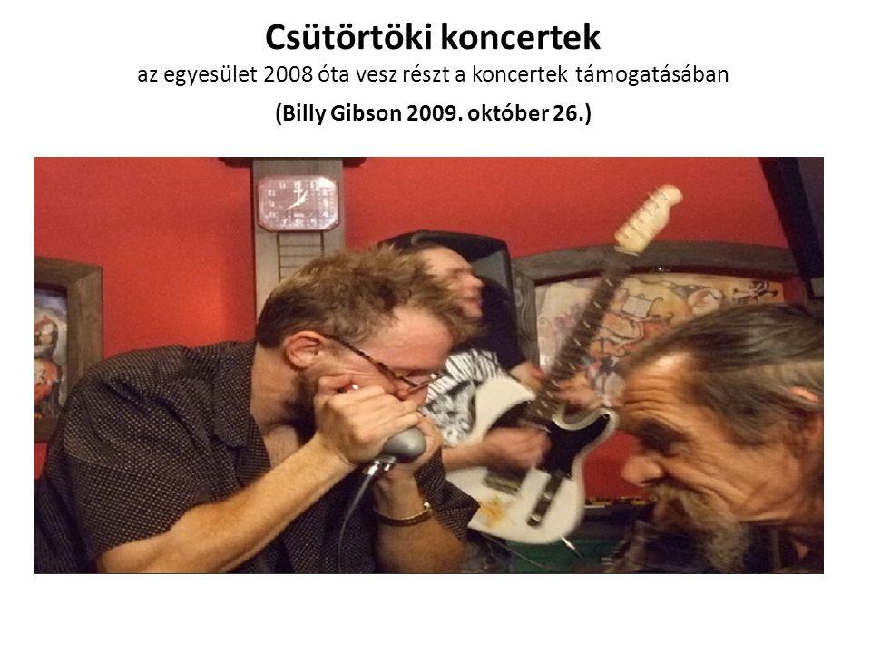 Csütörtöki koncertek az egyesület 2008 óta vesz részt a koncertek támogatásában (Billy Gibson 2009. október 26.)