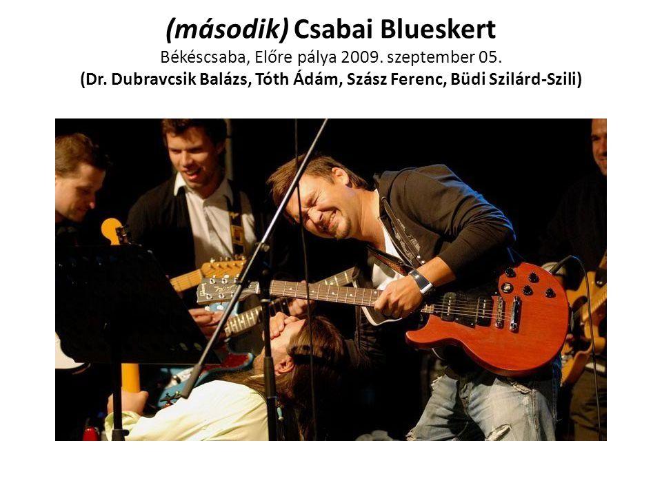 (második) Csabai Blueskert Békéscsaba, Előre pálya 2009. szeptember 05. (Dr. Dubravcsik Balázs, Tóth Ádám, Szász Ferenc, Büdi Szilárd-Szili)