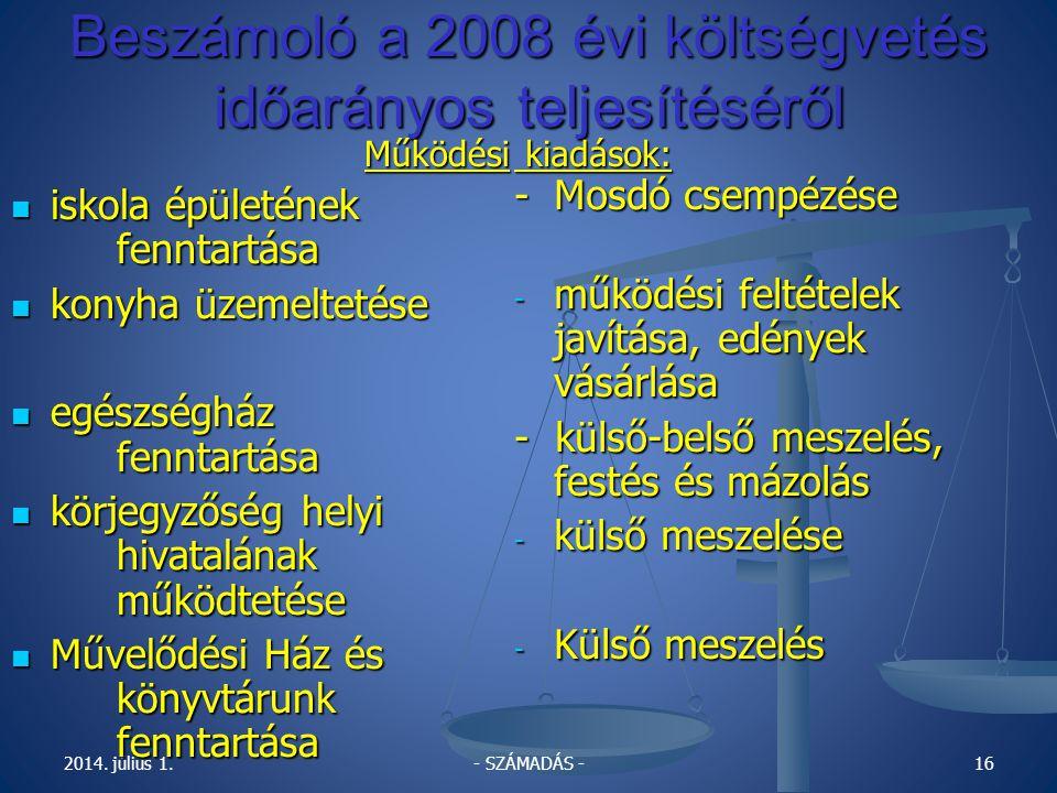 A 2008 évi költségvetés időarányos teljesítése 2008.10.22.