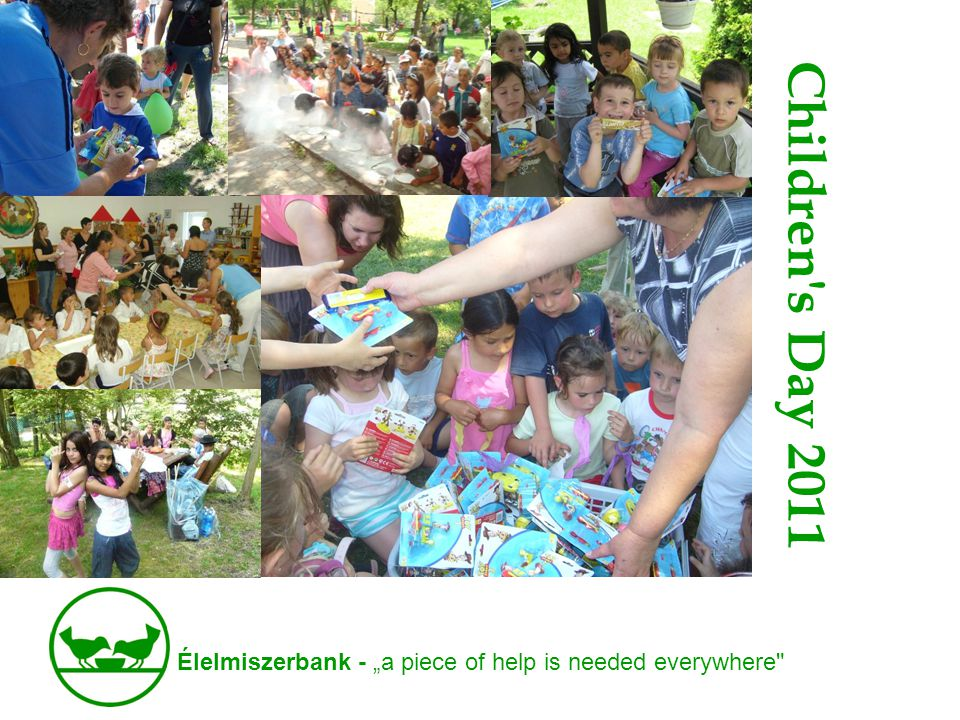 "Élelmiszerbank - ""a piece of help is needed everywhere Children s Day 2011"
