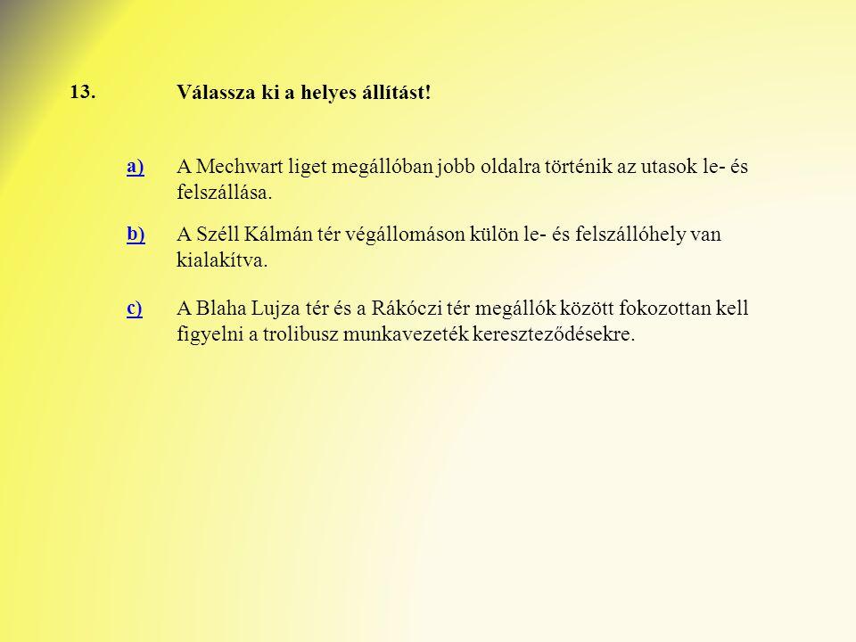 13.Válassza ki a helyes állítást.