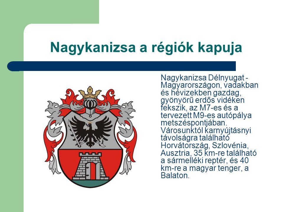 Nagykanizsa a régiók kapuja Nagykanizsa Délnyugat - Magyarországon, vadakban és hévizekben gazdag, gyönyörű erdős vidéken fekszik, az M7-es és a tervezett M9-es autópálya metszéspontjában.