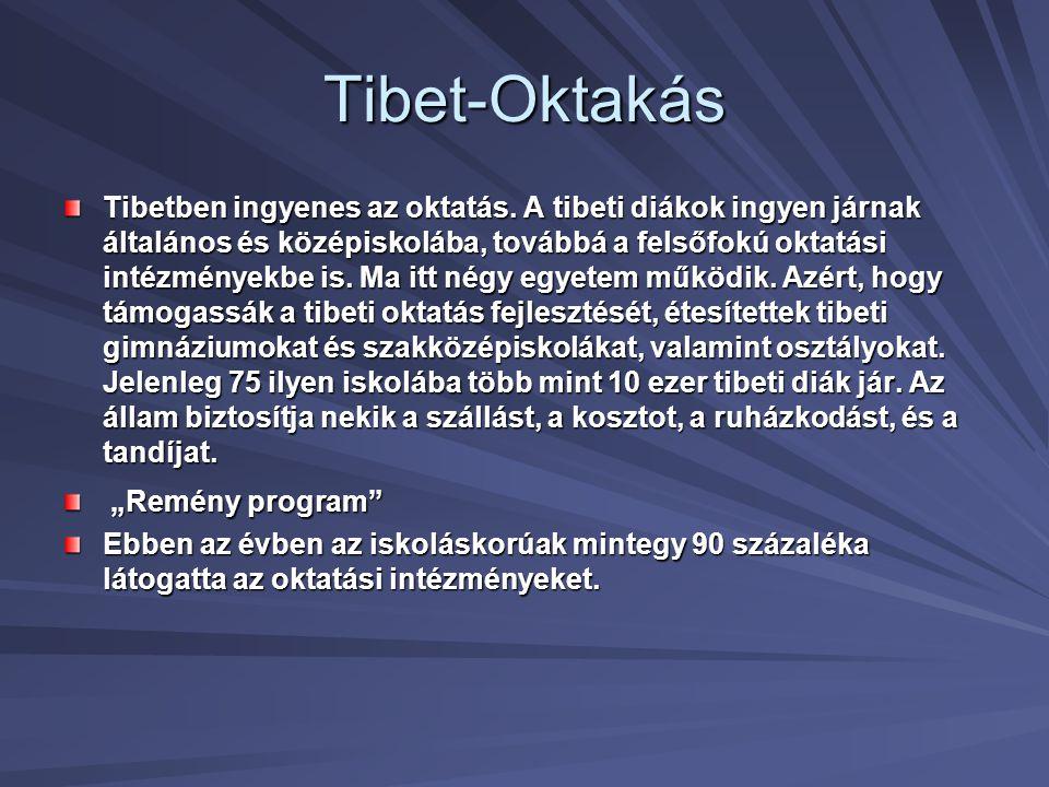 Tibet-Oktakás Tibetben ingyenes az oktatás. A tibeti diákok ingyen járnak általános és középiskolába, továbbá a felsőfokú oktatási intézményekbe is. M