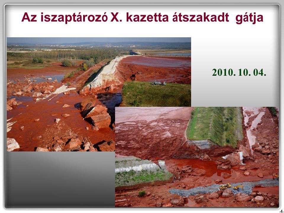 -4- Az iszapt á roz ó X. kazetta á tszakadt g á tja 2010. 10. 04.