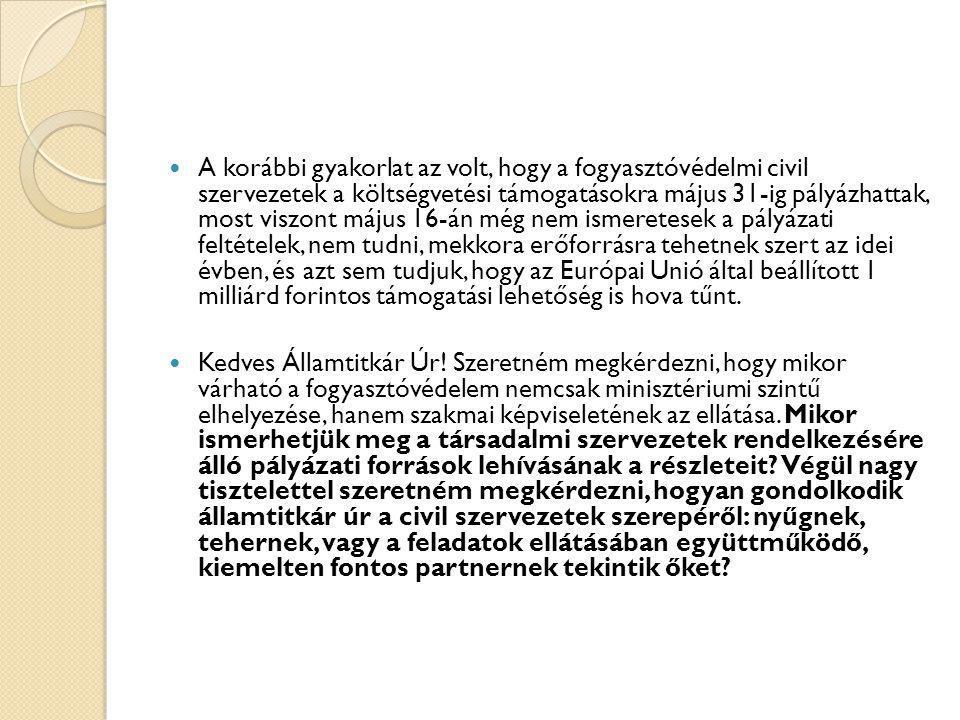 Válasz Szatmáry Kristóf nemzetgazdasági minisztériumi államtitkár  Köszönöm szépen.