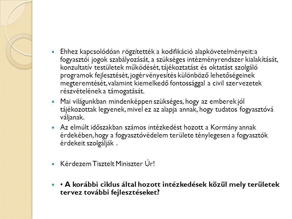 Válasz, Dr.Matolcsy György miniszter  Tisztelt Képviselő Úr.