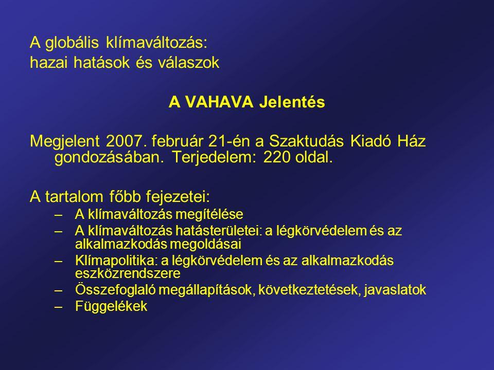 A globális klímaváltozás: hazai hatások és válaszok A VAHAVA Jelentés Megjelent 2007.