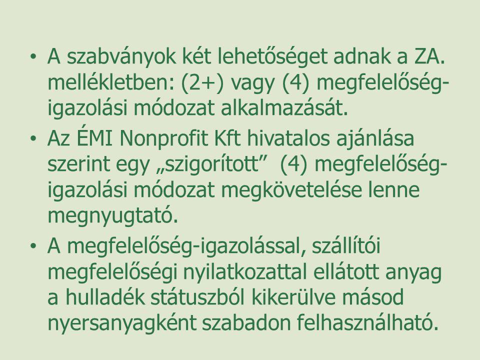 • A szabványok két lehetőséget adnak a ZA. mellékletben: (2+) vagy (4) megfelelőség- igazolási módozat alkalmazását. • Az ÉMI Nonprofit Kft hivatalos