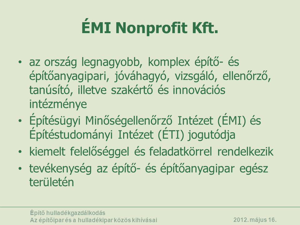 ÉMI Nonprofit Kft. • az ország legnagyobb, komplex építő- és építőanyagipari, jóváhagyó, vizsgáló, ellenőrző, tanúsító, illetve szakértő és innovációs