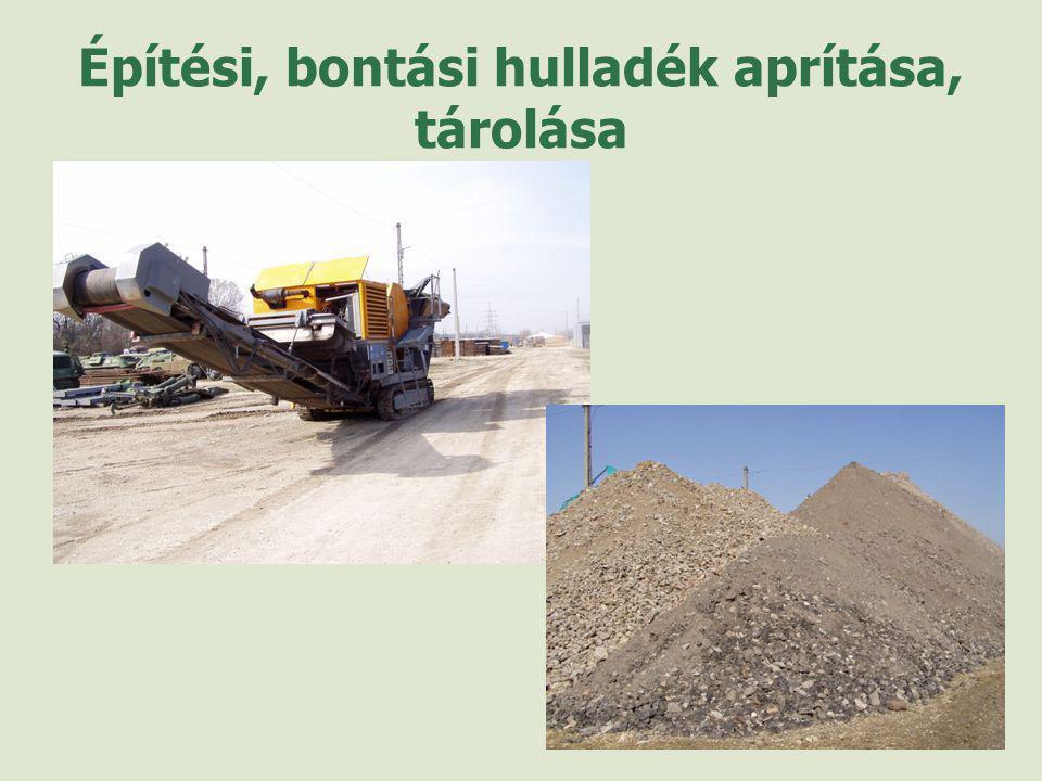 Építési, bontási hulladék aprítása, tárolása