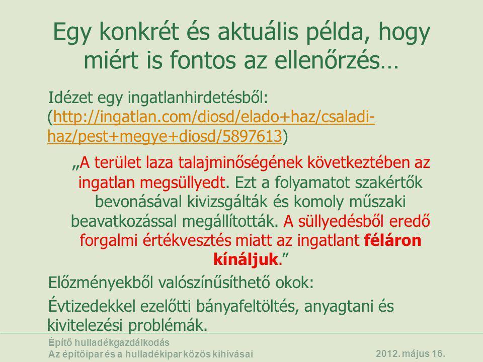 Egy konkrét és aktuális példa, hogy miért is fontos az ellenőrzés… Idézet egy ingatlanhirdetésből: (http://ingatlan.com/diosd/elado+haz/csaladi- haz/p