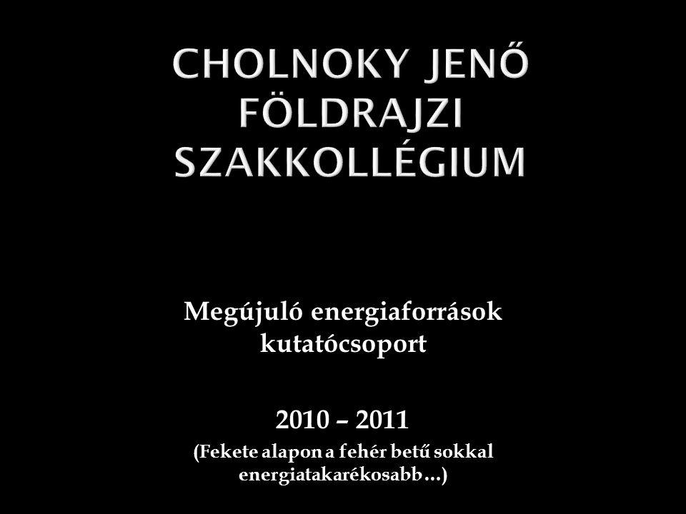 Megújuló energiaforrások kutatócsoport 2010 – 2011 (Fekete alapon a fehér betű sokkal energiatakarékosabb…)