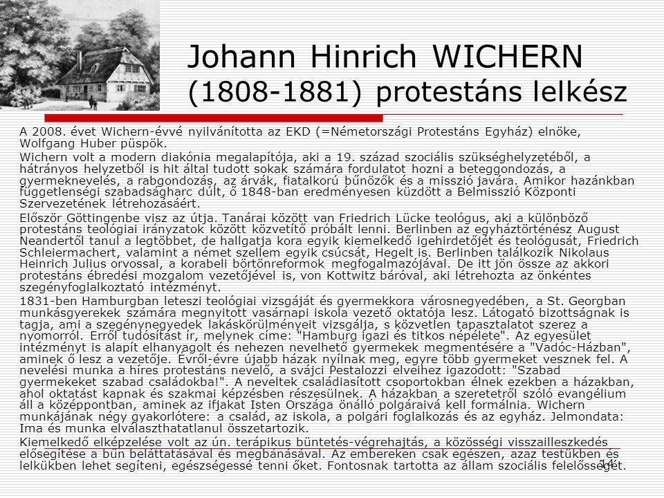 15 2008: Wichern-év Nevelési koncepciója Ennek a nevelési koncepciónak fontos elemeiről röviden a legjellemzőbbeket foglaljuk össze.