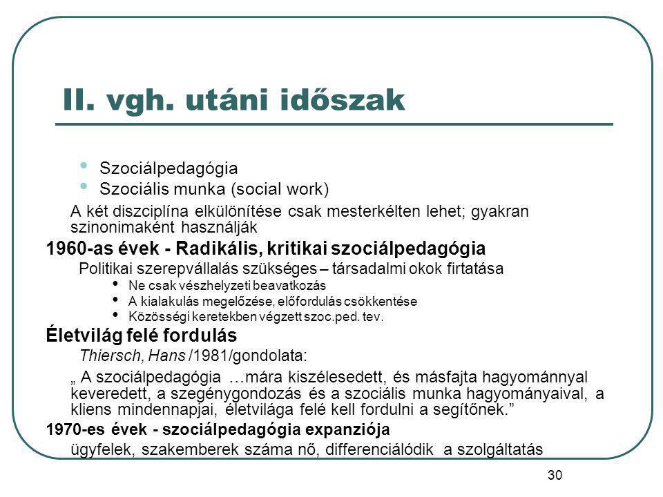 31 Szociálpedagógia expanziójának okai  GIESECKE Hátrányos helyzetű fiatalok számára biztosított szolgáltatások kiterjesztése a középosztályra Szakma elfogadottsága, bővülése  Ulrich BECK (1944-) – individualizációs elmélet Egyén felszabadul a hagyom.