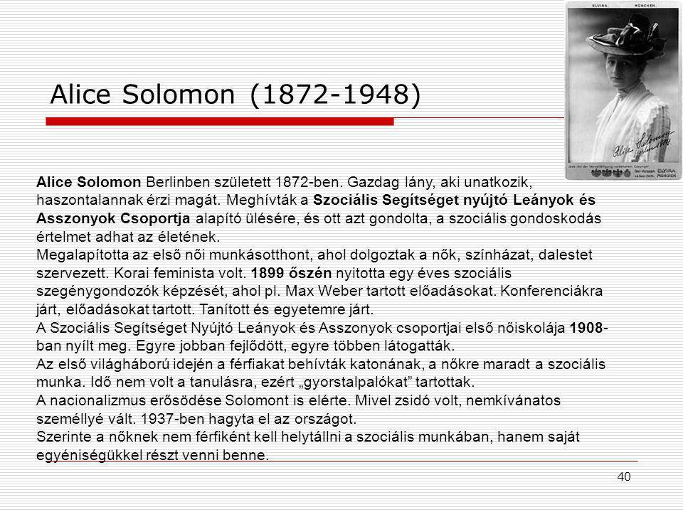 40 Alice Solomon (1872-1948) Alice Solomon Berlinben született 1872-ben.
