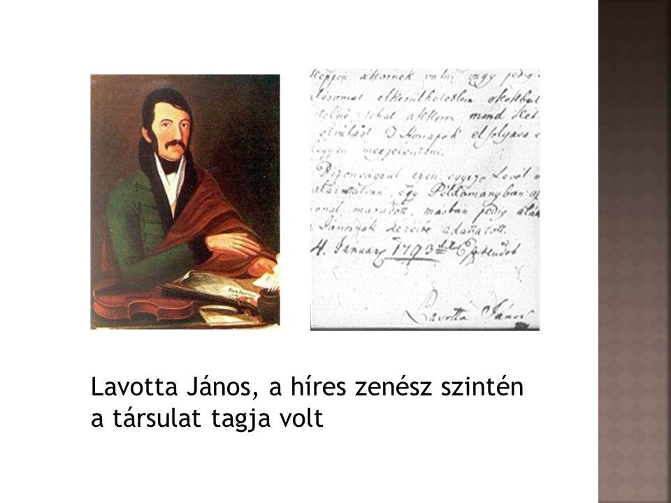 Lavotta János, a híres zenész szintén a társulat tagja volt