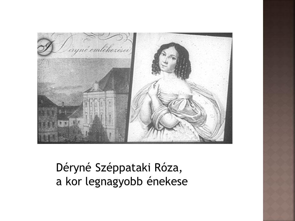 Déryné Széppataki Róza, a kor legnagyobb énekese