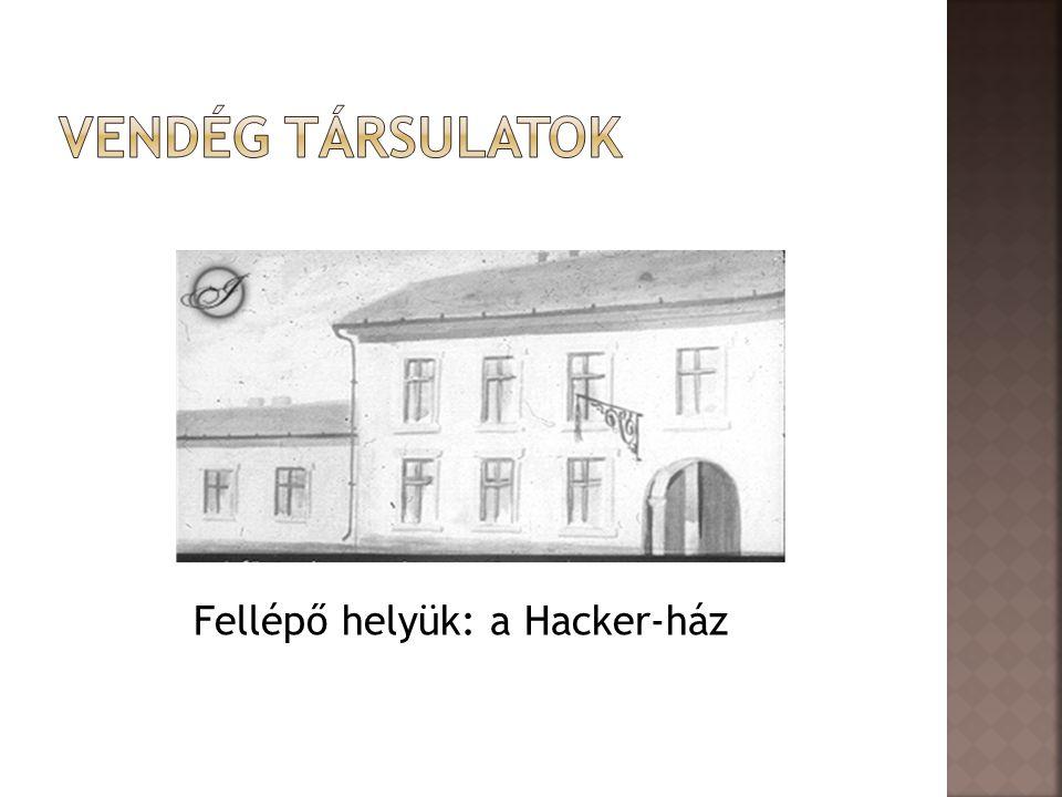 Fellépő helyük: a Hacker-ház