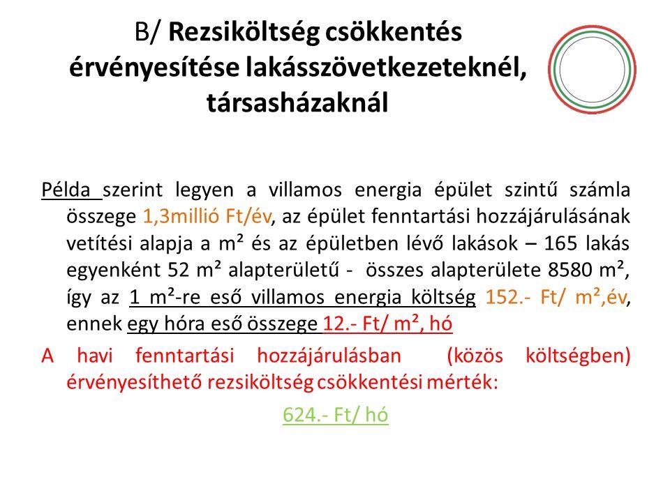B/ Rezsiköltség csökkentés érvényesítése lakásszövetkezeteknél, társasházaknál Példa szerint legyen a villamos energia épület szintű számla összege 1,