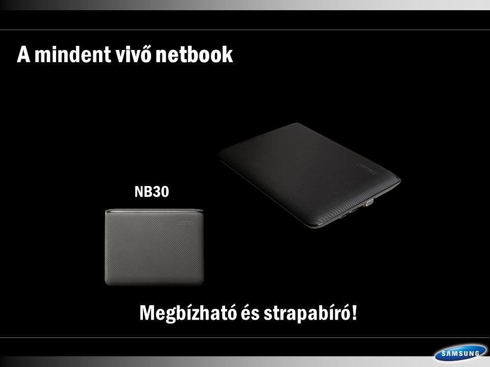 A mindent vivő netbook NB30 Megbízható és strapabíró!