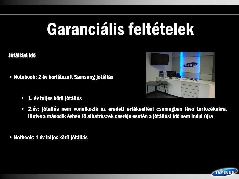 Garanciális feltételek Jótállási idő • Notebook: 2 év korlátozott Samsung jótállás •1.