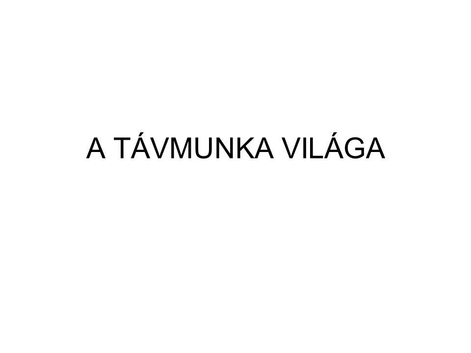A TÁVMUNKA VILÁGA