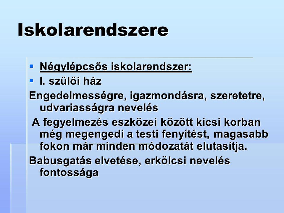 Iskolarendszere  Négylépcsős iskolarendszer:  I.