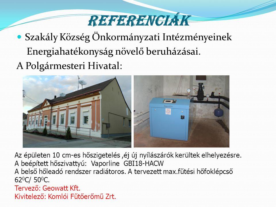 Referenciák  Szakály Község Önkormányzati Intézményeinek Energiahatékonyság növelő beruházásai. A Polgármesteri Hivatal: Az épületen 10 cm-es hőszige