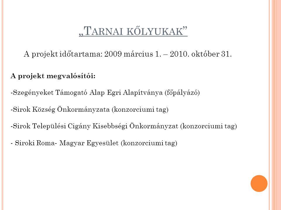 """T ARNAI KŐLYUKAK A projekt időtartama: 2009 március 1."