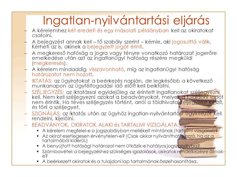 Ingatlan-nyilvántartási eljárás –A kérelemhez két eredeti és egy másolati példányban kell az okiratokat csatolni.