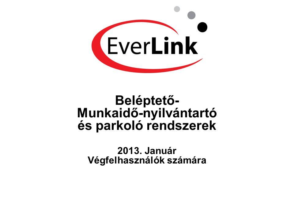 Beléptető- Munkaidő-nyilvántartó és parkoló rendszerek 2013. Január Végfelhasználók számára