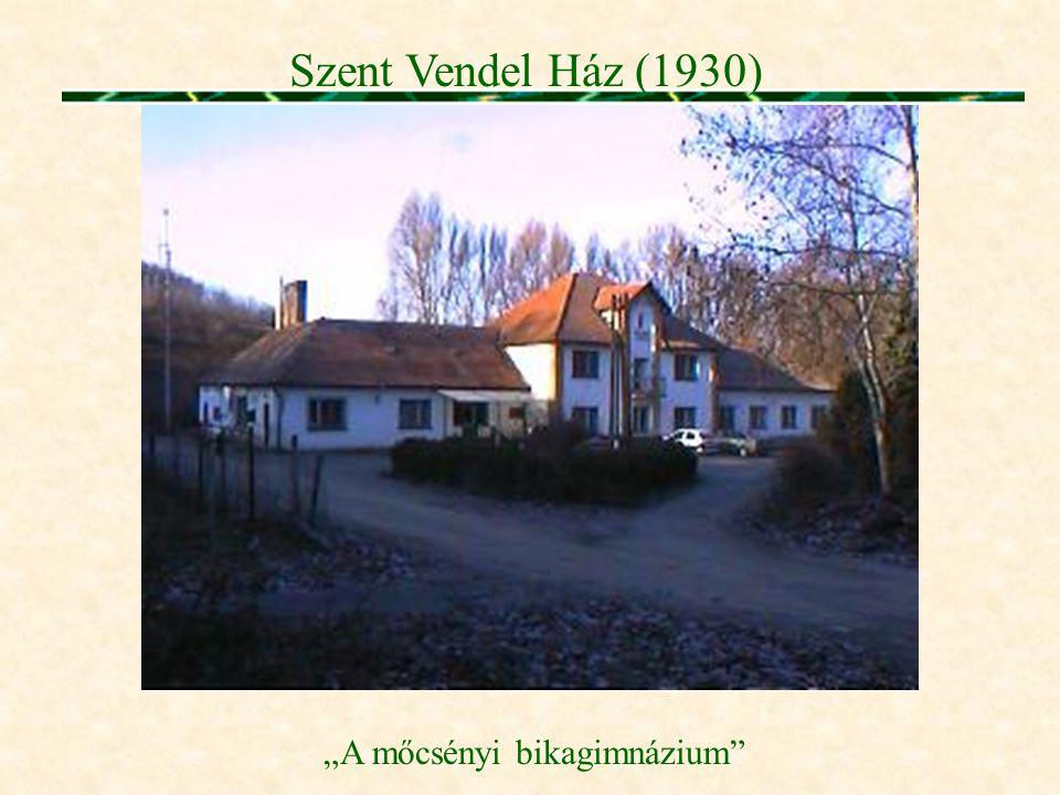 """Szent Vendel Ház (1930) """"A mőcsényi bikagimnázium"""""""