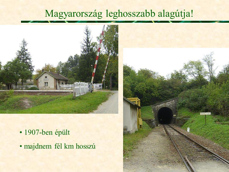 Magyarország leghosszabb alagútja! • 1907-ben épült • majdnem fél km hosszú