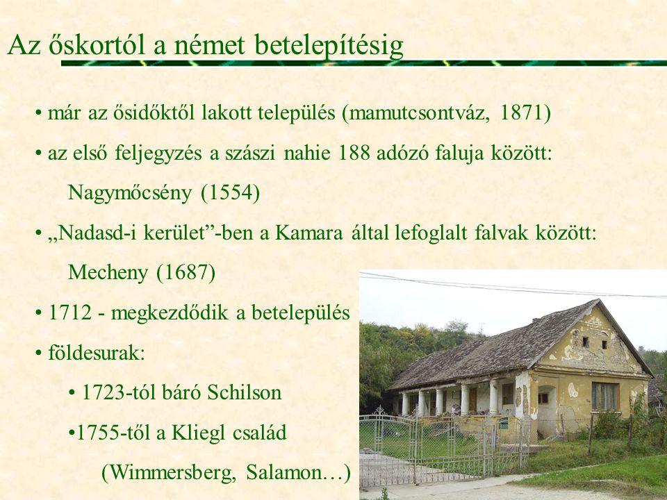 Az őskortól a német betelepítésig • már az ősidőktől lakott település (mamutcsontváz, 1871) • az első feljegyzés a szászi nahie 188 adózó faluja közöt