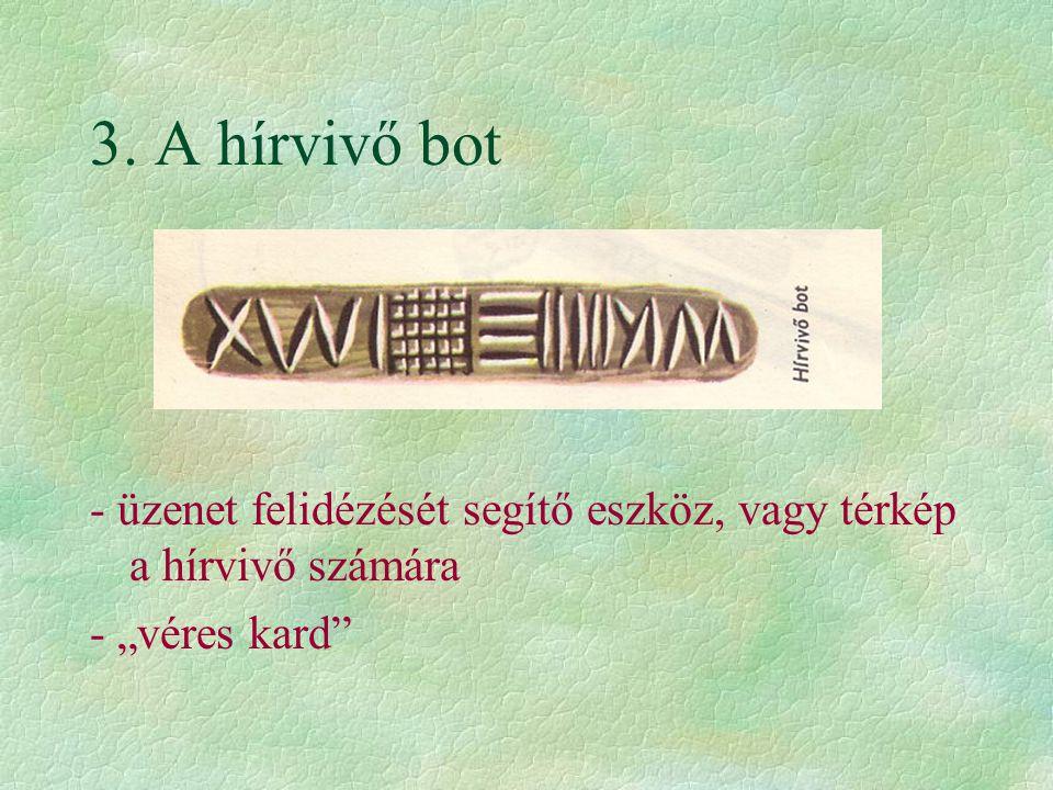 """3. A hírvivő bot - üzenet felidézését segítő eszköz, vagy térkép a hírvivő számára - """"véres kard"""
