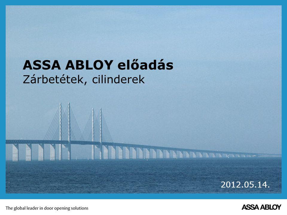 ASSA ABLOY előadás Zárbetétek, cilinderek 2012.05.14.